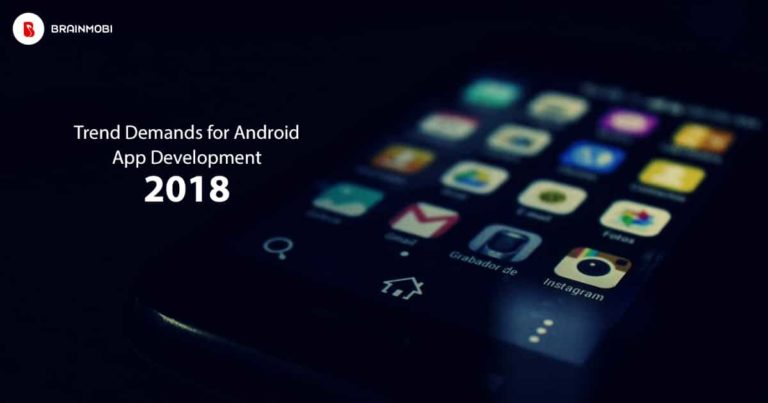 Trend Demands For Android App Development 8211 2018